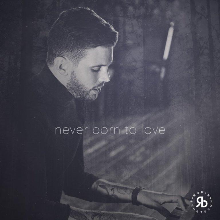 SONG: Robin Bengtsson – 'Never Born To Love'