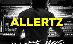 SONG: Allertz – 'Ticket To Mars'