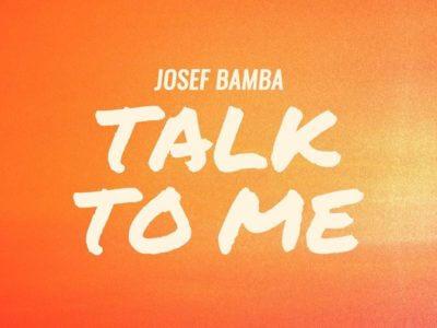 SONG: Josef Bamba – 'Talk To Me'