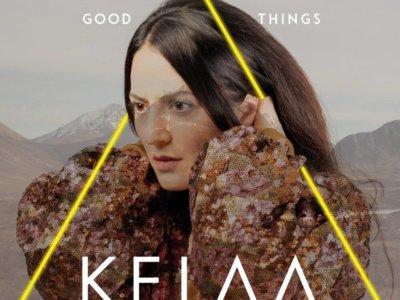 INTRODUCING: KELAA – 'Good Things'