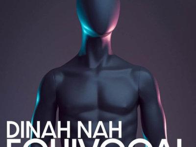 SONG: Dinah Nah – 'Equivocal'
