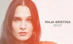 VIDEO: Maja Kristina – 'Idiot'