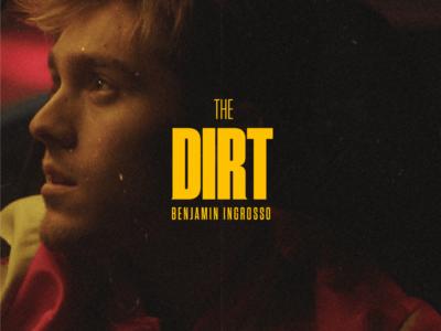 SONG: Benjamin Ingrosso – 'The Dirt'