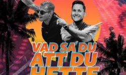 SONG: Samir & Viktor – 'Vad Sa Du Att Du Hette'